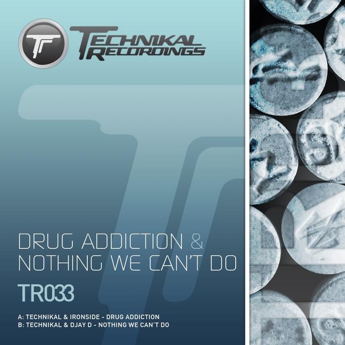 TECHNIKAL & IRONSIDE & DJAY D - Drug Addiction