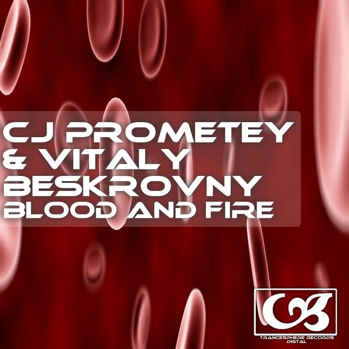 CJ PROMETEY/VITALY BESKROVNY - Blood & Fire