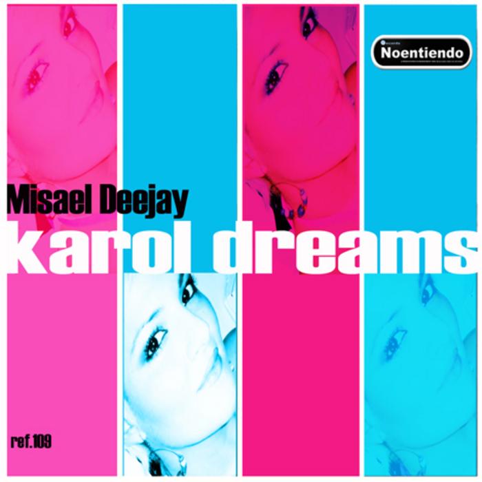 MISAEL DEEJAY - Karol Dreams