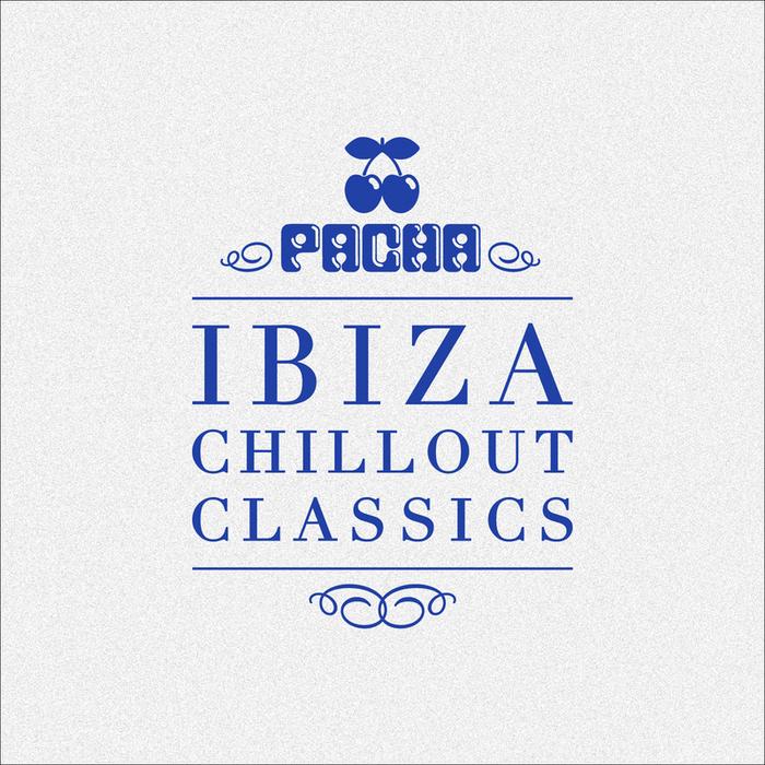 VARIOUS - Pacha Ibiza Chillout Classics