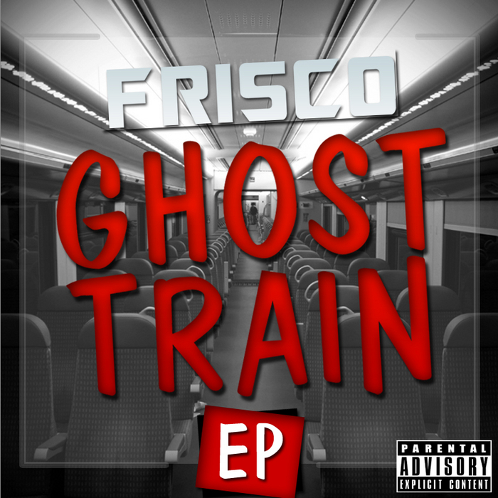 FRISCO - Ghost Train (Explicit)