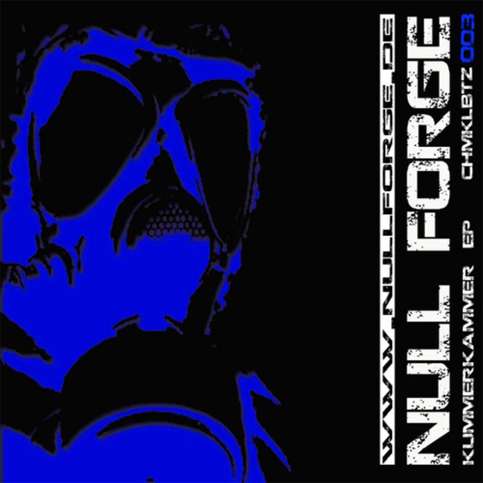 NULL FORGE - Kummerkammer EP