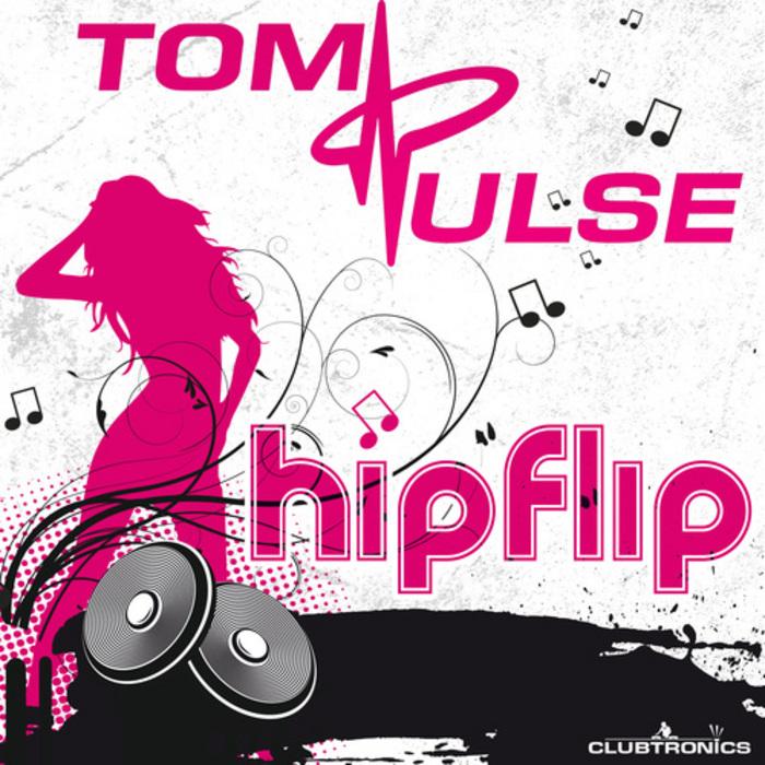PULSE, Tom - Hip Flip