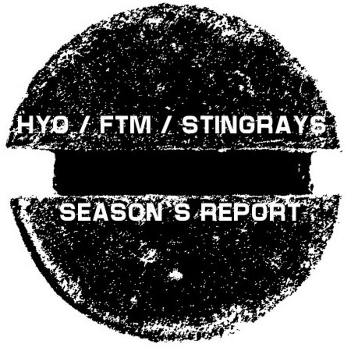 HYO/FROM THE MIRROR/STINGRAYS - Season's Report