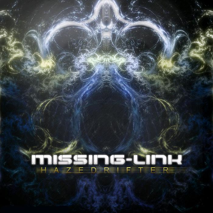 MISSING LINK - Haze Drifter