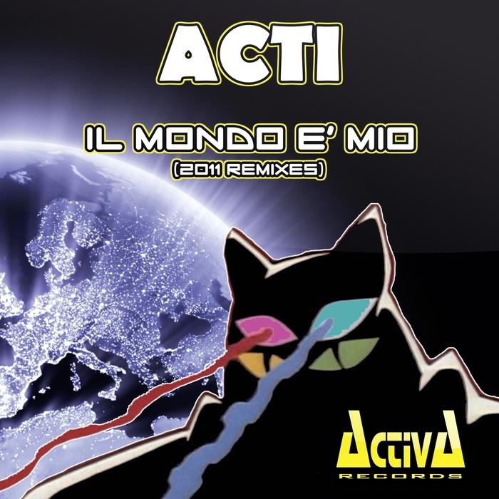 ACTI - Il Mondo E Mio (2011 remixes)