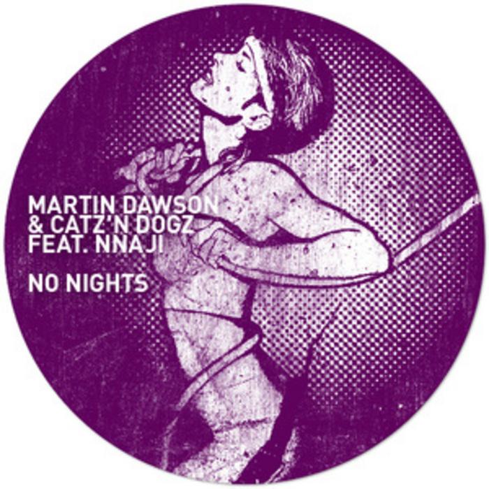 DAWSON, Martin/CATZ N DOGZ feat NNAJI - No Nights