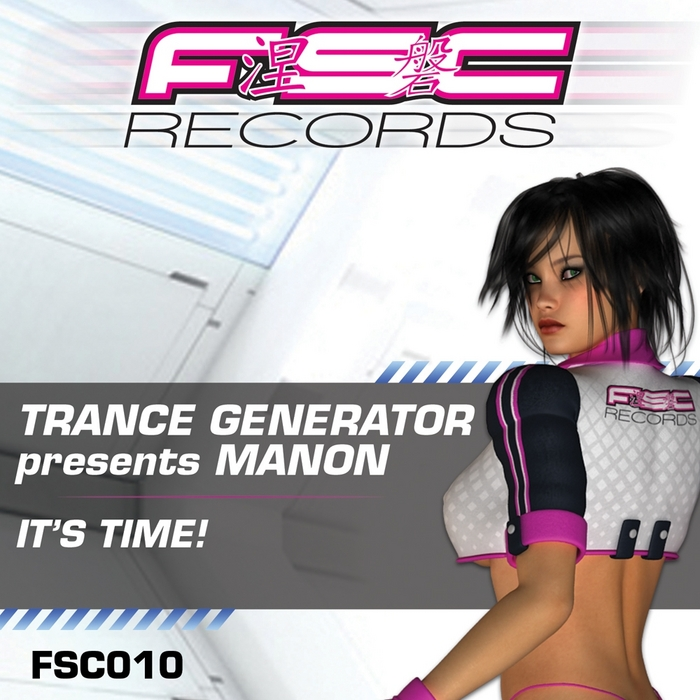 TRANCE GENERATOR presents MANON - It's Time!