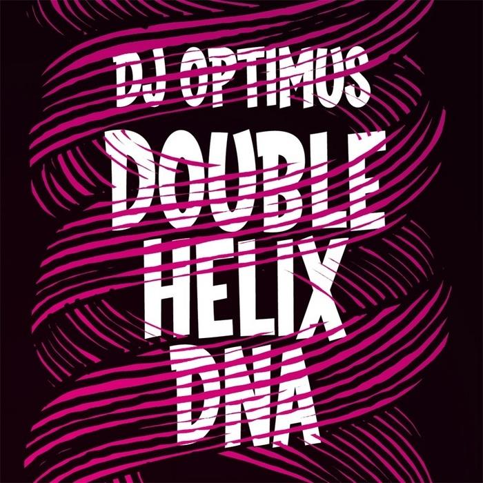 DJ OPTIMUS - Double Helix DNA