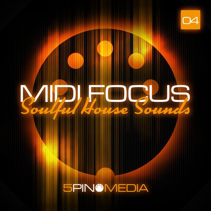 5PIN MEDIA - MIDI Focus: Soulful House Sounds (Sample Pack MIDI)