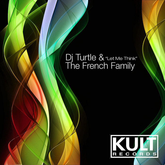 FRENCH FAMILY, The/DJ TURTLE - Let Me Think