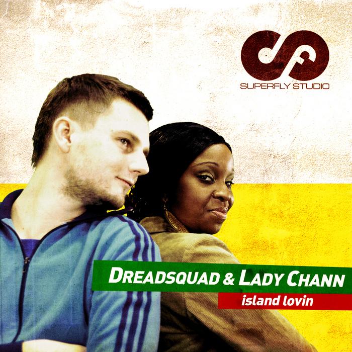 DREADSQUAD/LADY CHANN - Island Lovin