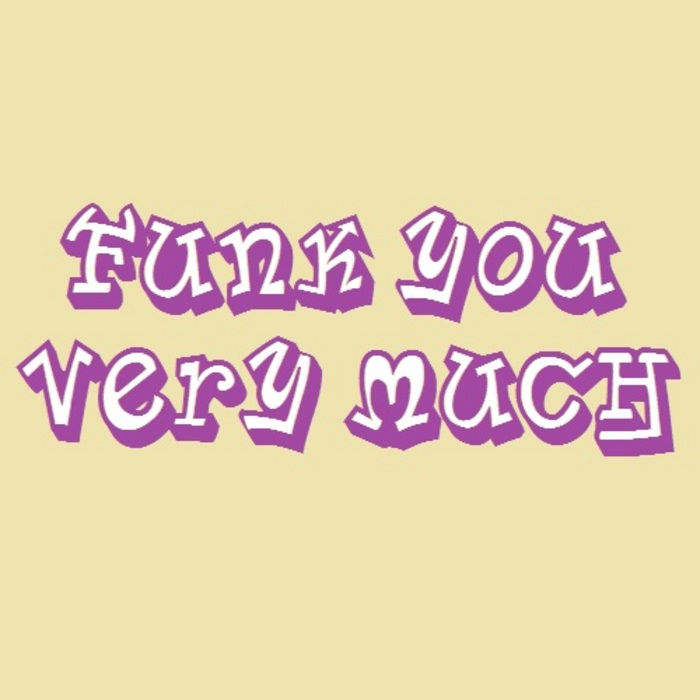 FUNK YOU VERY MUCH - Funk You Very Much Volume 11
