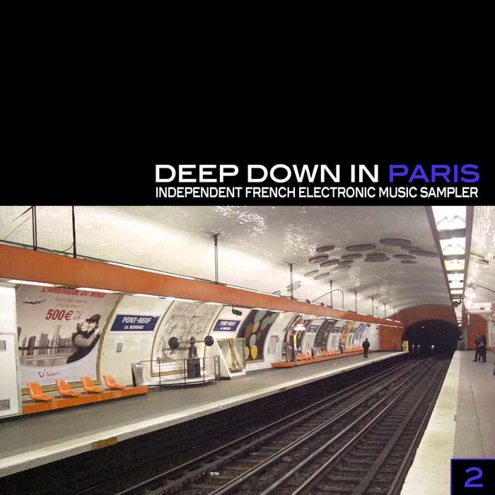 VARIOUS - Deep Down In Paris Vol 2: Independent French Electronic Music Sampler