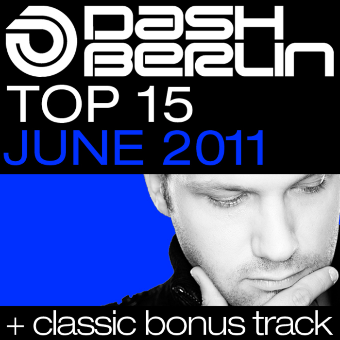 DASH BERLIN/VARIOUS - Dash Berlin Top 15 June 2011