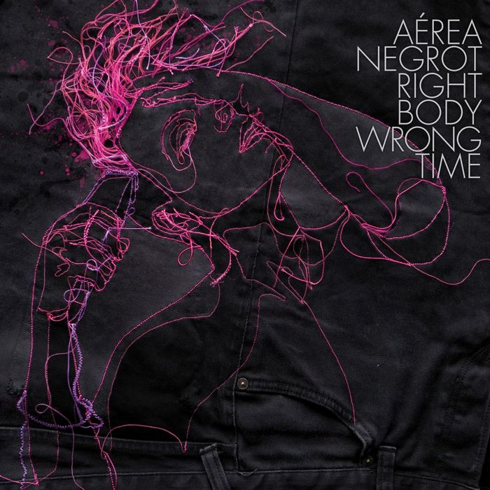AEREA NEGROT - Right Body Wrong Time