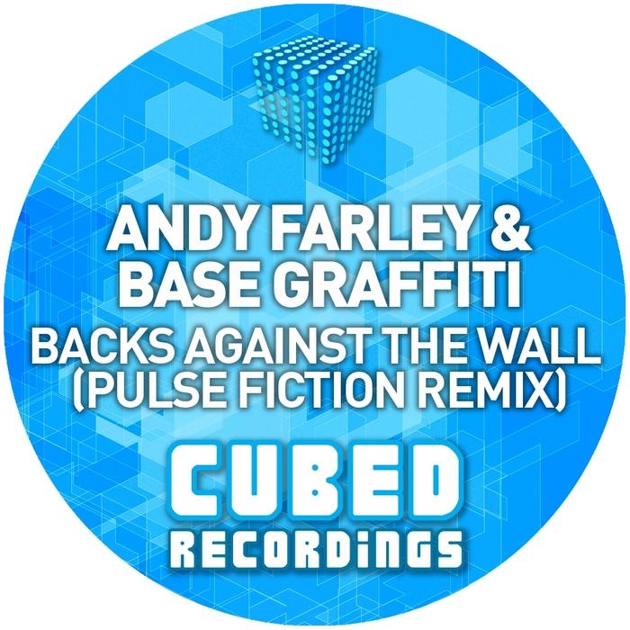 FARLEY, Andy vs BASE GRAFFITI - Backs Against The Wall