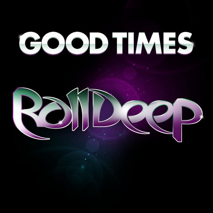 ROLL DEEP - Good Times (feat Jodie Connor)