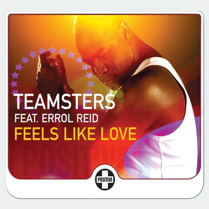 TEAMSTERS - Feels Like Love