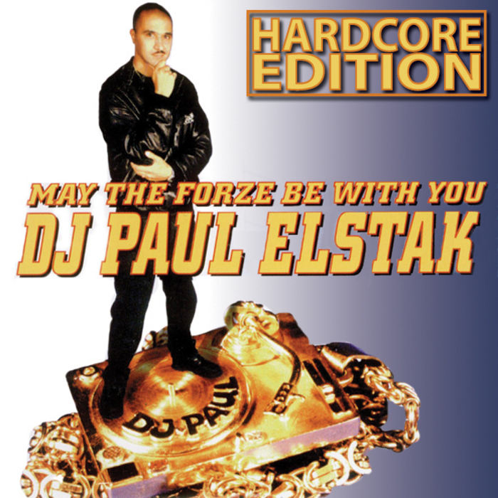 DJ PAUL ELSTAK - May The Forze Be With You: Hardcore Edition