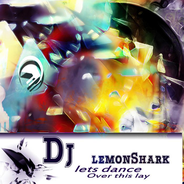 LEMONSHARK - Let's Dance Over This Lay