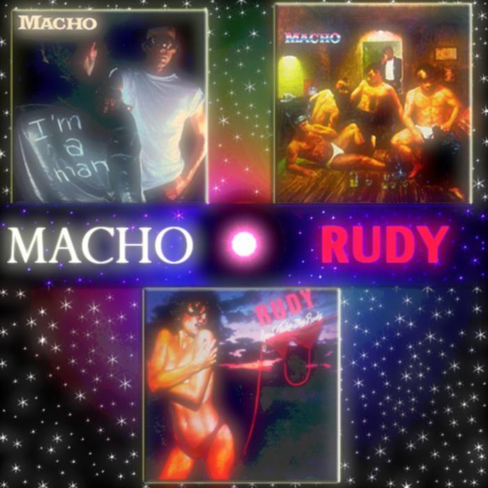 MACHO/RUDY - I'm A Man