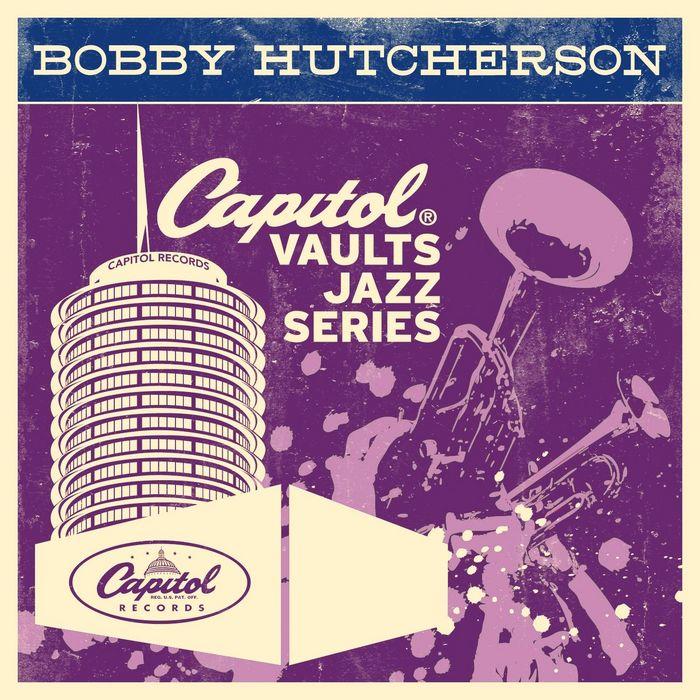 BOBBY HUTCHERSON - The Capitol Vaults Jazz Series