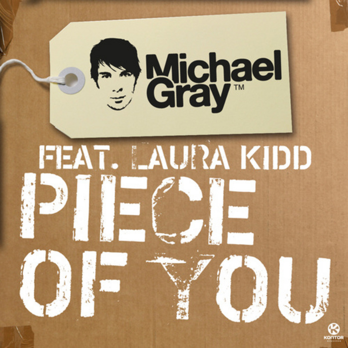 GRAY, Michael feat LAURA KIDD - Piece Of You
