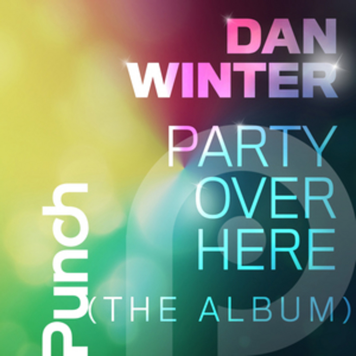 WINTER, Dan - Party Over Here (The Album)