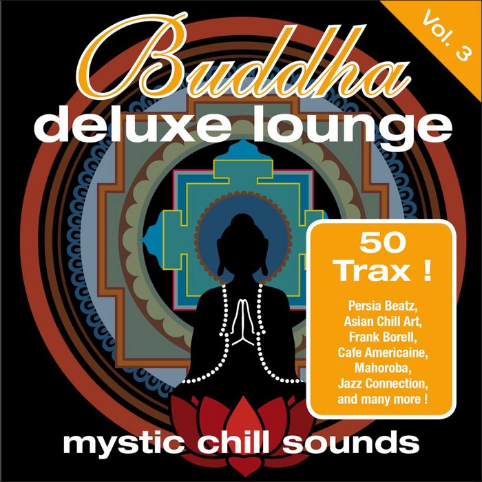 VARIOUS - Buddha Deluxe Lounge Vol 3 - Mystic Chill Sounds