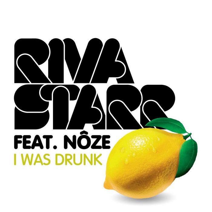 RIVA STARR feat NOZE - I Was Drunk