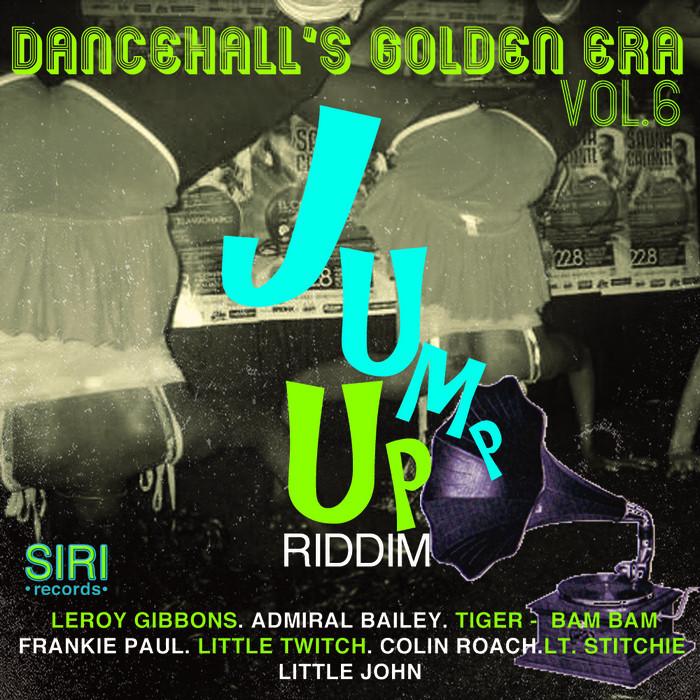 VARIOUS - Dancehall's Golden Era Vol 6 (Jump Up Riddim)