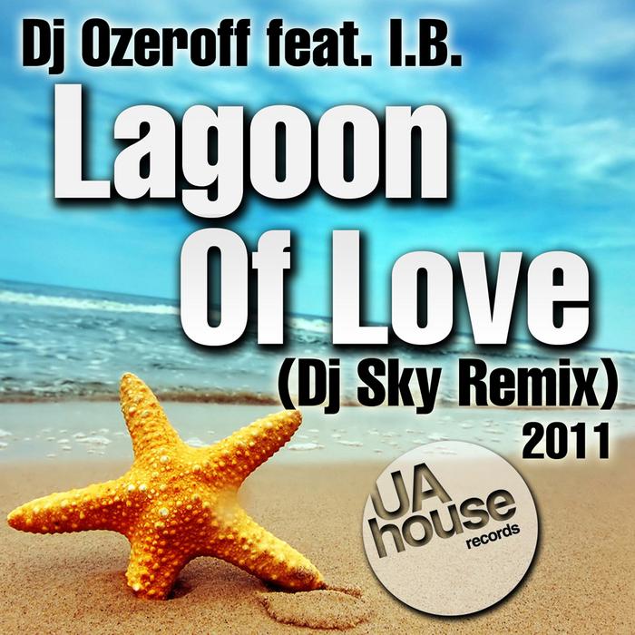 DJ OZEROFF feat I B - Lagoon Of Love
