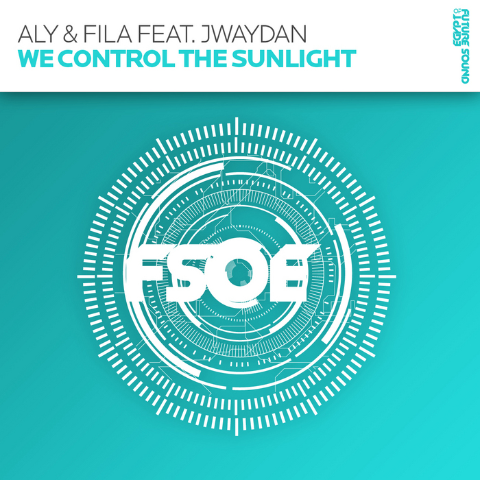 ALY & FILA feat JWAYDAN - We Control The Sunlight
