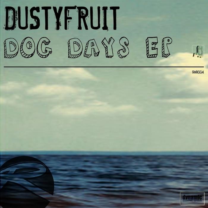 DUSTYFRUIT - Dog Days EP