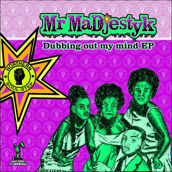 MR MADJESTYK - Dubbing Out My Mind EP