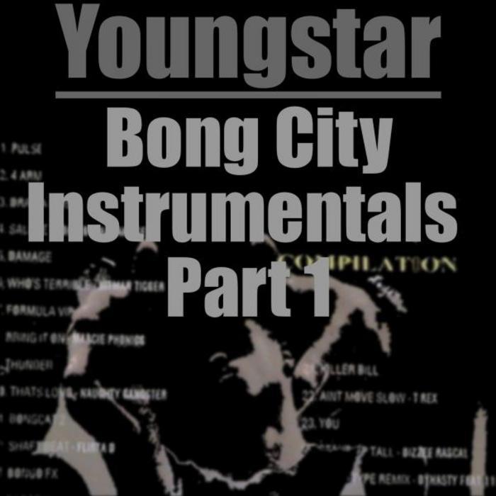 YOUNGSTAR - Bong City Instrumentals