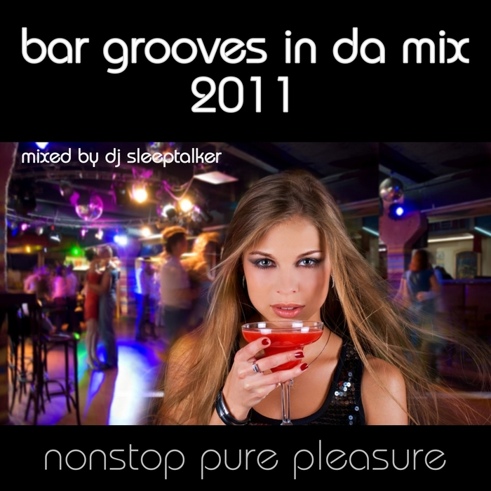VARIOUS - Bar Grooves In Da Mix 2011: Nonstop Pure Pleasure