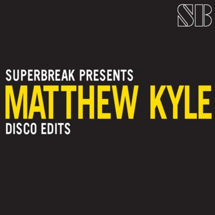KYLE, Matthew - Superbreak Presents Matthew Kyle