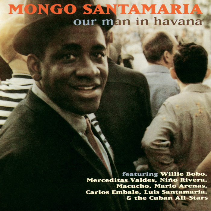 MONGO SANTAMARIA - Our Man In Havana