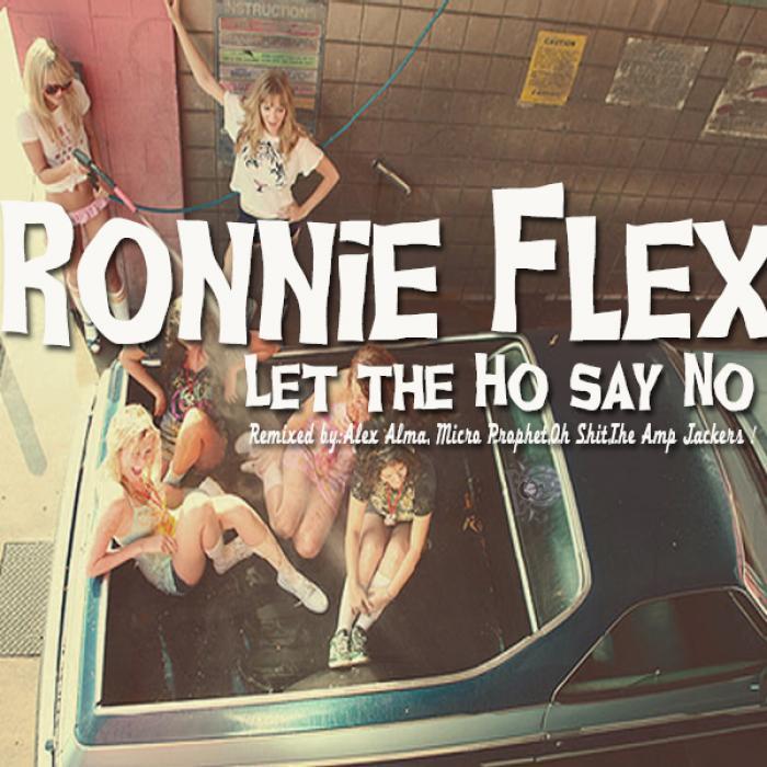 FLEX, Ronnie - Let The Ho Say No