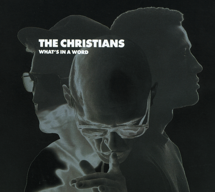 THE CHRISTIANS - What's In A Word