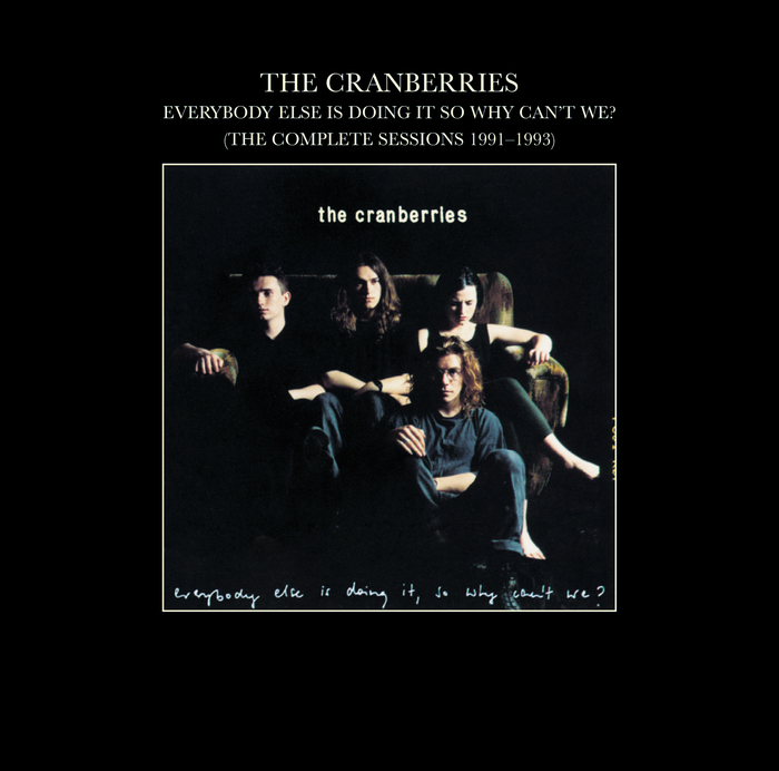 CRANBERRIES, The - Everybody Else Is Doing It So Why Can't We? (The Complete Sessions 1991-1993)