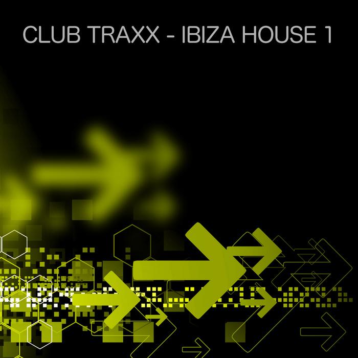 VARIOUS - Club Traxx: Ibiza House 1