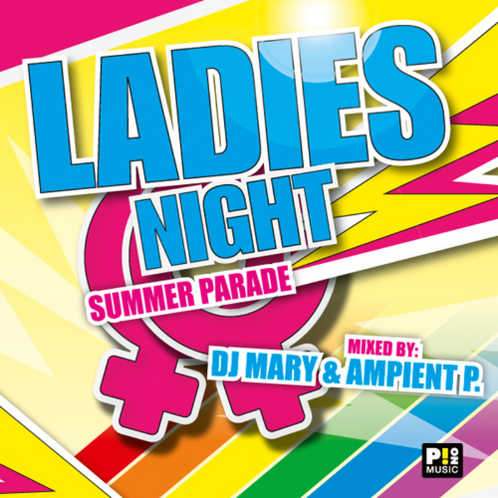 AMBIENT P/DJ MARY/VARIOUS - Ladies Night Summer Parade (unmixed tracks)