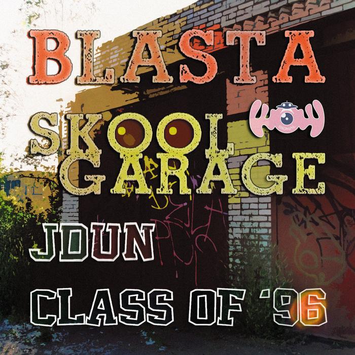 BLASTA - Skool Garage