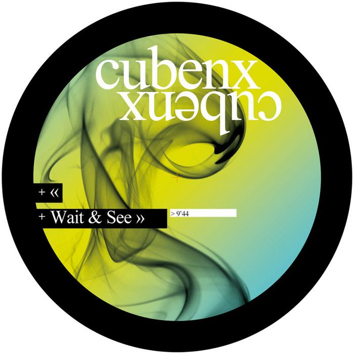 CUBENX - Wait & See