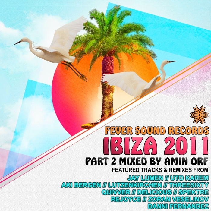 ORF, Amin/VARIOUS - Ibiza 2011 Part 2 (mixed by Amin Orf)