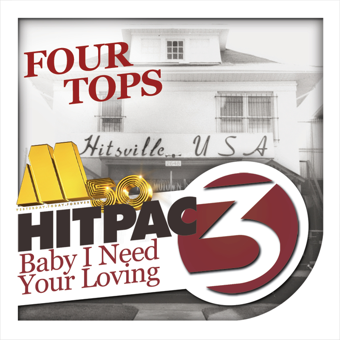 FOUR TOPS - Baby I Need Your Loving HitPac