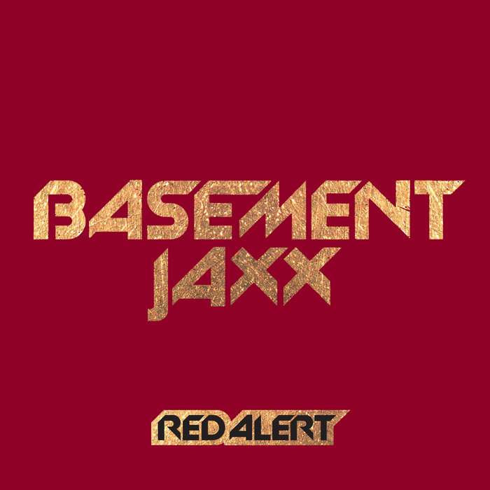 Red Alert By Basement Jaxx On MP3, WAV, FLAC, AIFF & ALAC